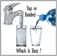 Water: Tap or Bottled